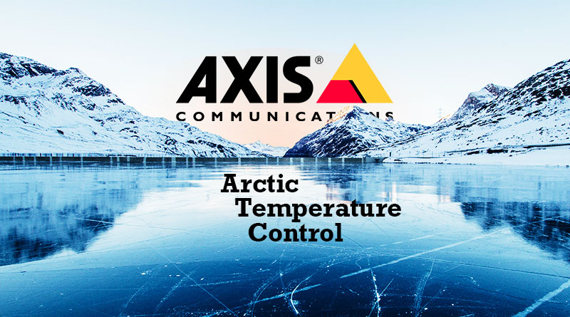 Axis Arctic Temperature Control