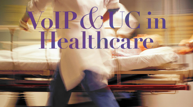 VoIP and UC in Healthcare