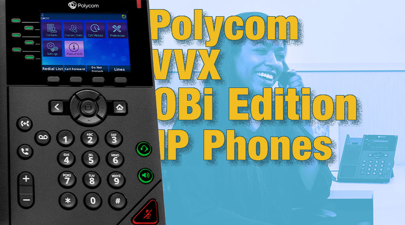 Polycom VVX OBi Edition IP Phones
