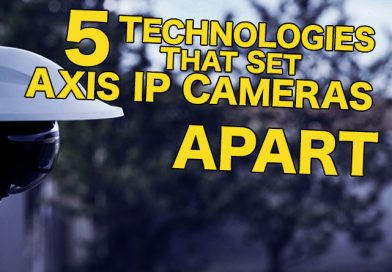 5 Technologies That Set Axis IP Cameras Apart