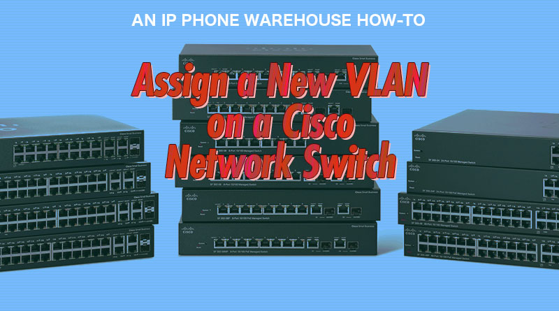Assign a New VLAN on a Cisco Network Switch