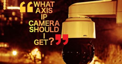 What Axis IP Camera Should I Get?