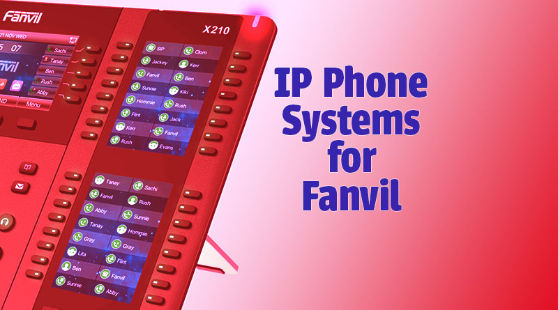 IP Phone Systems for Fanvil