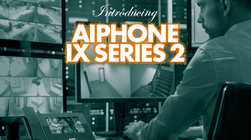 Introducing Aiphone IX Series 2