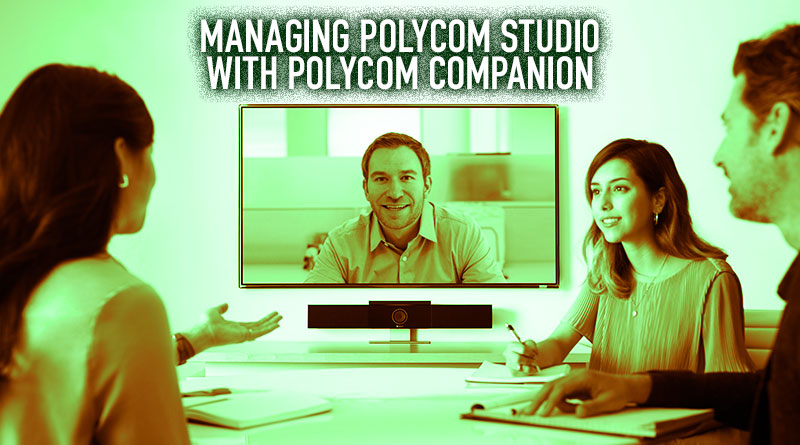 Managing Polycom Studio with Polycom Companion