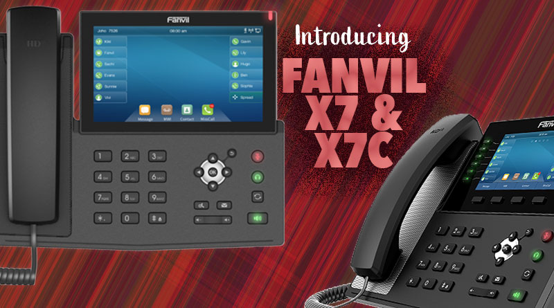 Introducing Fanvil X7 & X7C