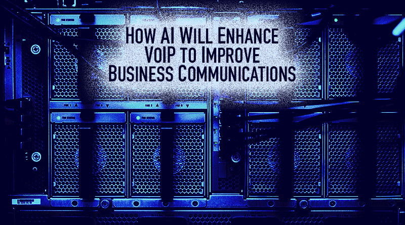 How AI Will Enhance VoIP to Improve Business Communications