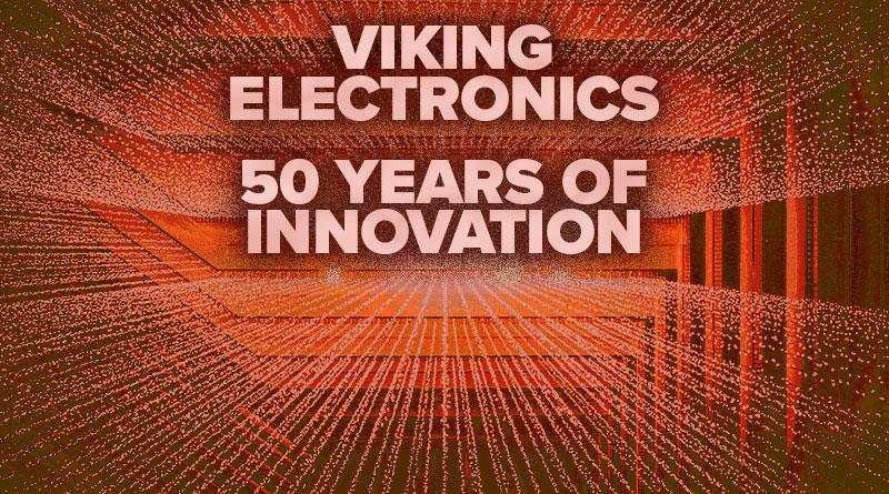 Viking Electronics: 50 Years of Innovation