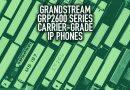 Grandstream GRP2600 Series Carrier-Grade IP Phones