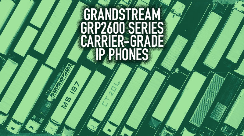 Grandstream GRP2600 Series Carrier-Grade IP Phones