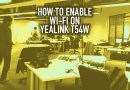 How to Enable Wi-Fi on Yealink T54W