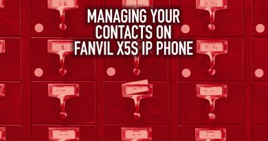 Managing Your Contacts on Fanvil X5S IP Phone