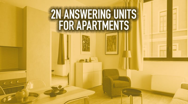 2N Answering Units for Apartments