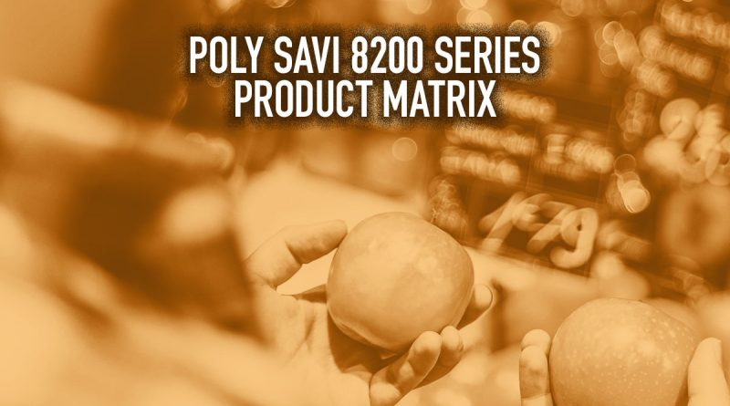 Poly Savi 8200 Series Product Matrix