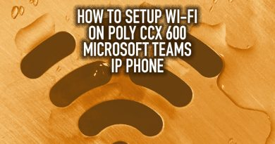 How to Setup Wi-Fi On Poly CCX 600 Microsoft Teams IP Phone